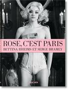 Couverture du livre « Rose c'est Paris » de Bettina Rheims et Serge Bramly aux éditions Taschen