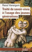 Couverture du livre « Traité de savoir-vivre à l'usage des jeunes générations » de Raoul Vaneigem aux éditions Gallimard