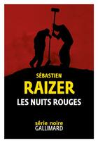 Couverture du livre « Les nuits rouges » de Sebastien Raizer aux éditions Gallimard