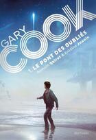 Couverture du livre « Gary Cook t.1 ; le pont des Oubliés » de Romain Quirot et Antoine Jaunin aux éditions Nathan