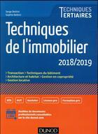 Couverture du livre « Techniques de l'immobilier (édition 2018/2019) » de Serge Bettini aux éditions Dunod