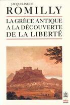 Couverture du livre « La Grece Antique A La Decouverte De La Liberte » de De Romilly-J aux éditions Lgf