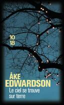 Couverture du livre « Le ciel se trouve sur terre » de Ake Edwardson aux éditions 10/18