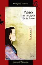 Couverture du livre « Teishin et le lapin de la lune ; Japon » de Francoise Kerisel aux éditions L'harmattan