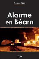 Couverture du livre « Alarme en Béarn » de Thomas Aden aux éditions Cairn