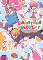 Couverture du livre « Brother shuffle ! » de Mishima Kazuhiko aux éditions Taifu Comics