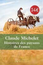 Couverture du livre « Histoire des paysans de France » de Claude Michelet aux éditions Les Editions Retrouvees