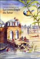 Couverture du livre « La cosmologie du futur ; petit traité d'écologie sauvage » de Alessandro Pignocchi aux éditions Steinkis