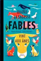 Couverture du livre « Fables ; quand la sagesse vint aux ânes » de Julia Wauters et Pierre Ruaud aux éditions Amaterra