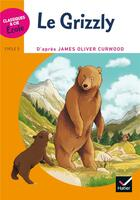 Couverture du livre « Cycle 3 ; le grizzly » de James Oliver Curwood et Helene Potelet aux éditions Hatier