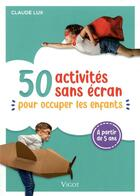 Couverture du livre « Papa, maman, on s'ennuie ! ; 101 activités sans écran » de Claude Lux aux éditions Vigot