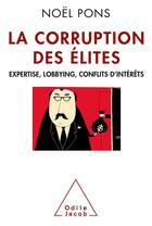 Couverture du livre « La corruption des élites » de Noel Pons aux éditions Odile Jacob