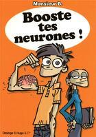 Couverture du livre « Booste tes neurones ! » de Monsieur B. aux éditions Desinge Hugo Cie