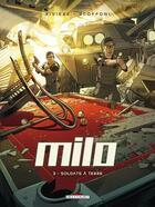 Couverture du livre « Milo t.3 ; soldats à terre » de Philippe Scoffoni et Benoit Riviere aux éditions Delcourt