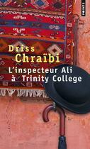 Couverture du livre « L'inspecteur Ali à Trinity College » de Driss Chraibi aux éditions Points