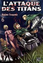 Couverture du livre « L'attaque des titans T.6 » de Hajime Isayama aux éditions Pika