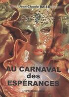 Couverture du livre « Au carnaval des esperances » de Jean-Claude Baise aux éditions Presses Du Midi