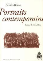 Couverture du livre « Portraits contemporains, de Sainte Beuve » de Michel Brix aux éditions Pu De Paris-sorbonne
