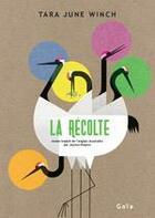 Couverture du livre « La récolte » de Tara June Winch aux éditions Gaia