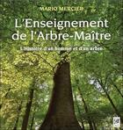 Couverture du livre « L'enseignement de l'arbre-maître ; l'histoire d'un homme et d'un arbre » de Mario Mercier aux éditions Vega