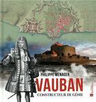 Couverture du livre « Vauban, constructeur de génie » de Philippe Menager aux éditions Bonneton