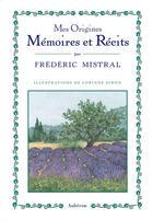 Couverture du livre « Mes origines ; mémoires et récits » de Frederic Mistral aux éditions Auberon