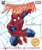 Couverture du livre « Spider-Man ; l'encyclopédie de l'araignée » de Tom Defalco aux éditions Semic