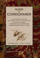 Couverture du livre « Guide Du Cordonnier » de Charlies aux éditions Emotion Primitive
