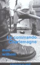 Couverture du livre « Le Commando Charlemagne » de Marc Wilhem aux éditions L'ecailler Du Sud