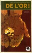Couverture du livre « De l'or ! » de David Marchand et Guillaume Prevot aux éditions Oskar