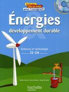 Couverture du livre « Sciences et technologie ; énergie et développement durable ; CE/CM ; activités » de Bernard Henry et Nadine Fournial et Serge Herreman aux éditions Foucher
