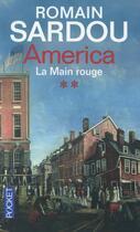 Couverture du livre « America - t.2 la main rouge » de Romain Sardou aux éditions Pocket