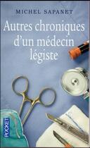 Couverture du livre « Autres chroniques d'un médecin légiste » de Michel Sapanet aux éditions Pocket
