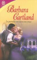 Couverture du livre « Le paradis est dans tes yeux » de Barbara Cartland aux éditions J'ai Lu