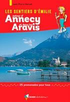 Couverture du livre « Les sentiers d'Emilie ; autour d'Annecy et dans les Aravis ; 25 promenades pour tous » de Jean-Pierre Hervet aux éditions Rando Editions