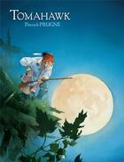 Couverture du livre « Tomahawk » de Vincent Odin et Patrick Prugne aux éditions Daniel Maghen