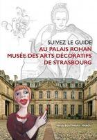 Couverture du livre « Suivez le guide au palais Rohan musée des arts décoratifs de Strasbourg » de Mabou et Maryla Boutineau aux éditions Id