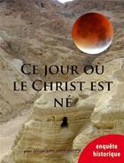 Couverture du livre « Ce jour où le Christ est né » de Henriette Horovitz aux éditions Saint Jude