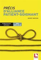 Couverture du livre « Précis d'alliance patient-soignant ; professionnels infirmiers IFSI UE 3, 4,5 » de Herve Brizon aux éditions Lamarre