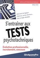 Couverture du livre « S'entraîner aux tests psychotechniques ; évolution professionnelle, recrutement, concours (7e édition) » de William Seck aux éditions Studyrama