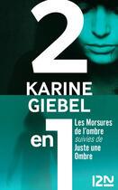 Couverture du livre « Les morsures de l'ombre ; juste une ombre » de Karine Giebel aux éditions 12-21
