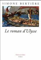 Couverture du livre « Le roman d'Ulysse » de Simone Bertiere aux éditions Fallois