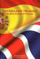 Couverture du livre « Vocabulaire Trilingue Anglais/Espagnol/Francais » de Jean-Pierre Vas aux éditions Jean-pierre Vasseur