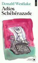 Couverture du livre « Adios Scheherazade » de Donald Westlake aux éditions Points