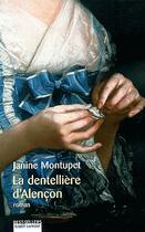 Couverture du livre « La dentelliere d'alencon - ne » de Janine Montupet aux éditions Robert Laffont
