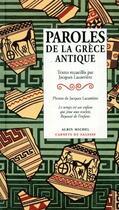 Couverture du livre « Paroles de la Grèce antique » de Jacques Lacarriere aux éditions Albin Michel