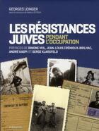 Couverture du livre « Les résistances juives en France pendant l'Occupation » de Georges Loinger aux éditions Albin Michel
