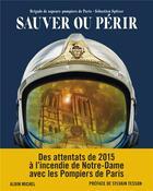 Couverture du livre « Sauver ou périr » de Sebastien Spitzer aux éditions Albin Michel