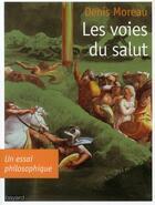Couverture du livre « Les voies du salut » de Denis Moreau aux éditions Bayard
