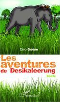 Couverture du livre « Les aventures de desikaleerung - conte » de Gueye Dieo aux éditions Editions L'harmattan